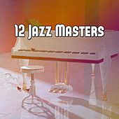 12 Jazz Masters by Chillout Lounge
