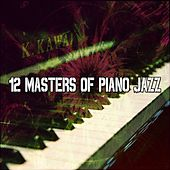 12 Masters Of Piano Jazz by Lounge Café