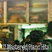 12 Mastered Piano Hits by Chillout Lounge