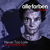 Never Too Late (SETTHEPACE Mix) von Sam Gray