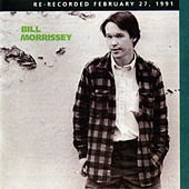 Play & Download Bill Morrissey by Bill Morrissey | Napster