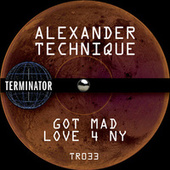Got Mad Love 4 NY by Alexander Technique