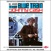 All Aboard the Blue Train (2017 Definitive Expanded Remastered Edition) by Johnny Cash