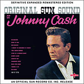 Original Sun Sound of Johnny Cash (2017 Definitive Expanded Remastered Edition) by Johnny Cash