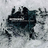 Fear Of An Extra Planet by Extrawelt