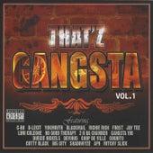 Thatz Gangsta, Vol. 1 by Various Artists