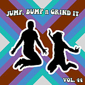 Jump Bump n Grind It, Vol. 44 by Various Artists