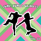 Jump Bump n Grind It, Vol. 31 by Various Artists