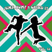Jump Bump n Grind It, Vol. 41 by Various Artists