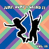 Jump Bump n Grind It, Vol. 18 by Various Artists