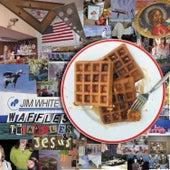 Waffles, Triangles & Jesus van Jim White