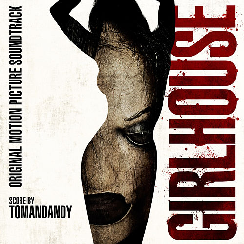 Girlhouse (Original Motion Picture Soundtrack) by Various Artists