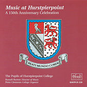 Music at Hurstpierpoint: A 150th Anniversary Celebration by Various Artists