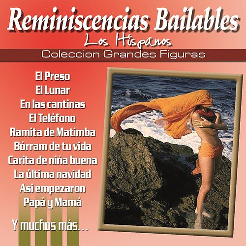 Coleccion Grandes Figuras - Reminiscencias Bailables by Los Hispanos
