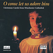 O Come Let Us Adore Him: Christmas Carols from Winchester Cathedral by David Hill