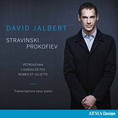 Stravinsky & Prokofiev: Transcriptions for Piano by David Jalbert