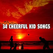 34 Cheerful Kid Songs by Songs For Children