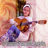 10 Classics From Latin America by Latin Guitar