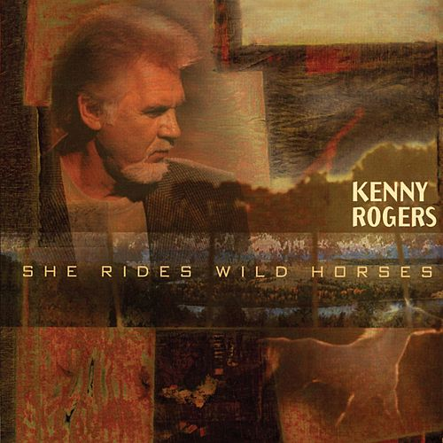 Play & Download She Rides Wild Horses by Kenny Rogers | Napster