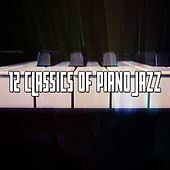 12 Classics Of Piano Jazz by Chillout Lounge