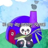 34 Play Day Nursery Rhymes by Nursery Rhymes