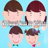 34 Pleasant Songs For Children by Nursery Rhymes