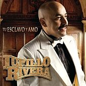 Play & Download Tu Esclavo Y Amo by Lupillo Rivera | Napster