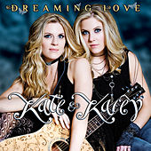 Play & Download Dreaming Love by Kate & Kacey | Napster