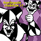 Harlequin Clubtrax 17 by Various Artists