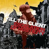 Play & Download Escalation of Hostility by Kill the Client | Napster