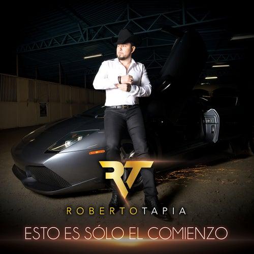 Esto Es Sólo El Comienzo by Roberto Tapia