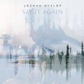 Say It Again by Joshua Hyslop