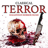 Classical Terror: Halloween Horror Music von Various Artists