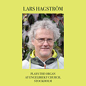 Plays the Organ at Engelbrekt Church, Stockholm by Lars Hagström