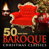 50 Must-Have Baroque Christmas Classics by Various Artists