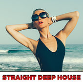 Straight Deep House by Various Artists