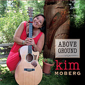 Above Ground by Kim Moberg