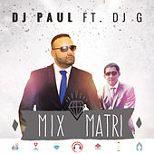 Mix Matri Feat. Dj G by DJ Paul