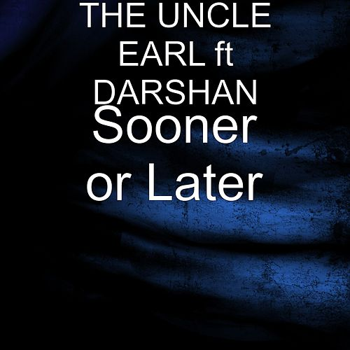 Sooner or Later (feat. DARSHAN) by Uncle Earl