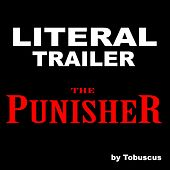 Literal Trailer: The Punisher by Tobuscus