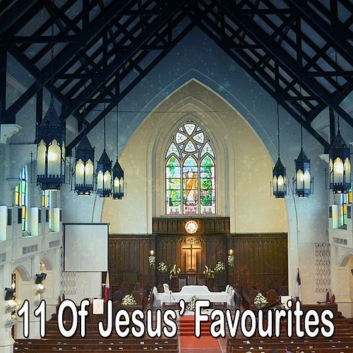11 Of Jesus' Favourites by Praise and Worship