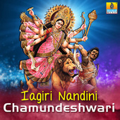 Iagiri Nandini Chamundeshwari by Various Artists
