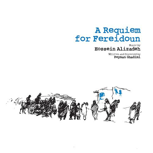 A Requiem for Fereidoun by Hossein Alizadeh