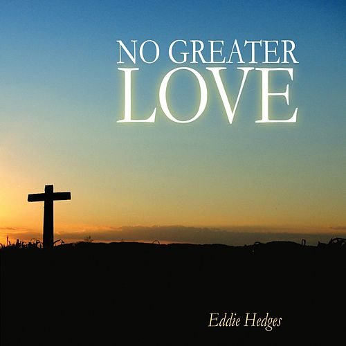 No Greater Love by Eddie Hedges