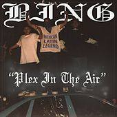 Plex in the Air (feat. Sluggerino) by Bing