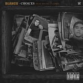 Choices (feat. Young Culprit) by Blanco