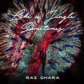 Like A Jungle Sometimes by Raz Ohara