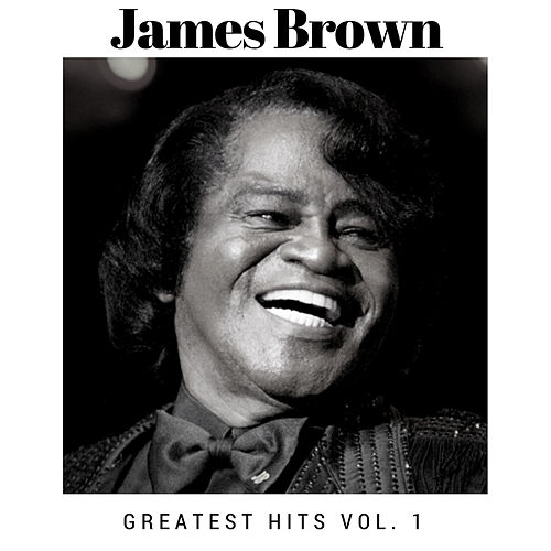 Greatest Hits Vol. 1 by James Brown