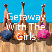 Getaway With The Girls van Various Artists