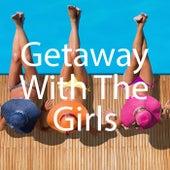 Getaway With The Girls de Various Artists
